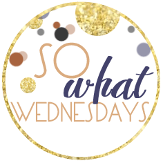 So What Wednesday…