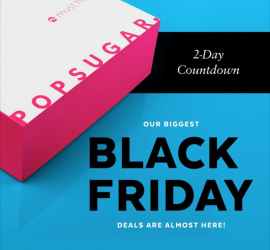 POPSUGAR Must Have Box Black Friday Sale - Coming Soon!!