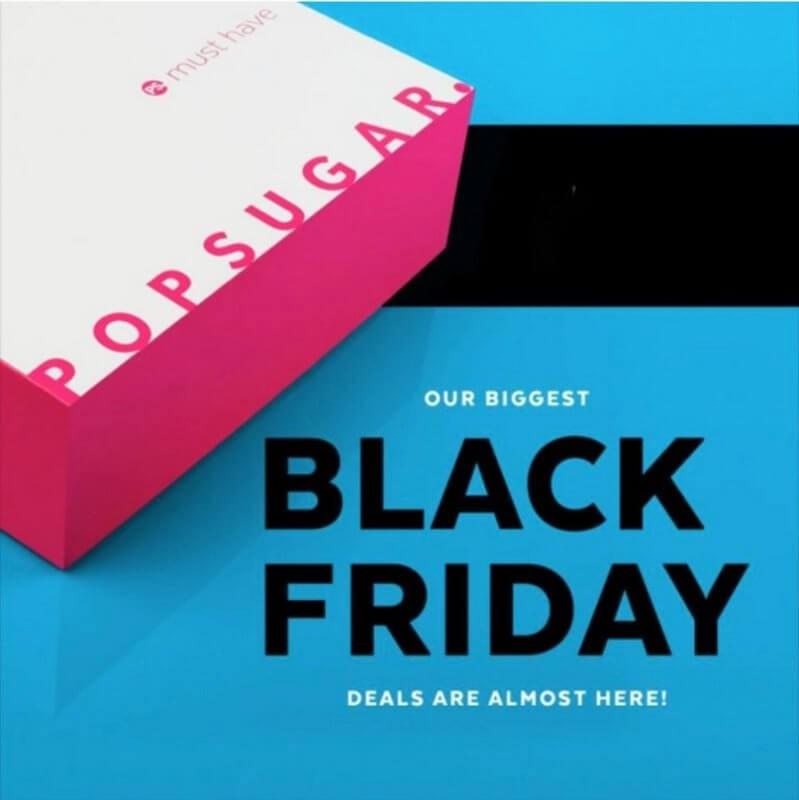 POPSUGAR Must Have Box Black Friday Sale – Starts 11.25!