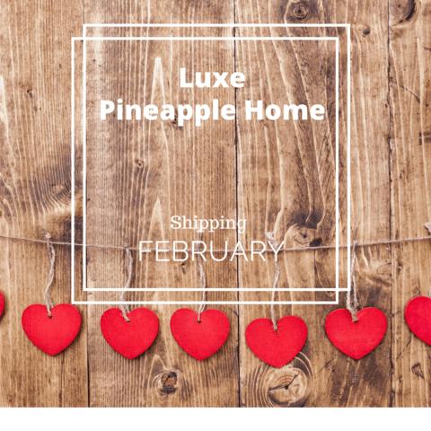 LuxePineapple Home February 2017 – Full Spoilers