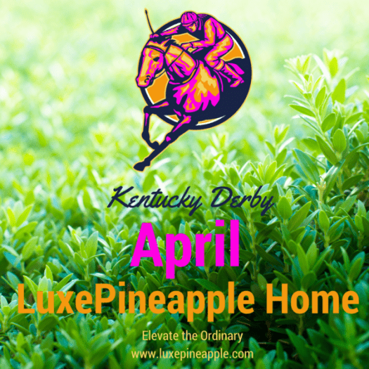 LuxePineapple Home April 2017 Theme Reveal!