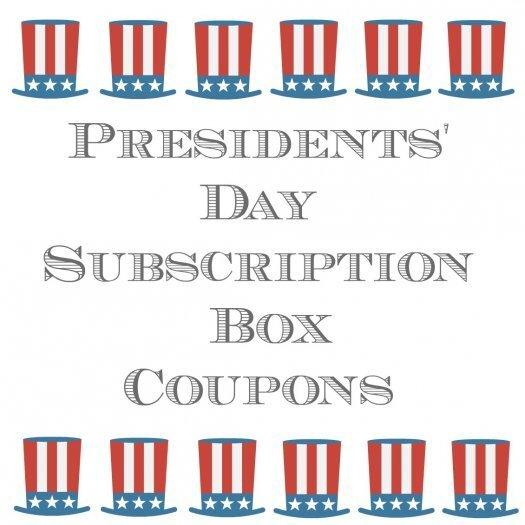 President's Day Subscription Box Coupon Code Round-Up!