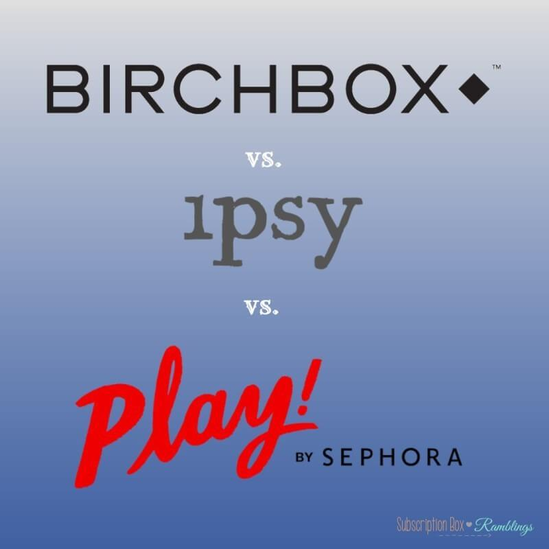 Battle of the $10 Beauty Boxes – June 2017 Birchbox vs. ipsy vs. Play! by Sephora