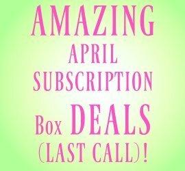 April Subscription Box Deals