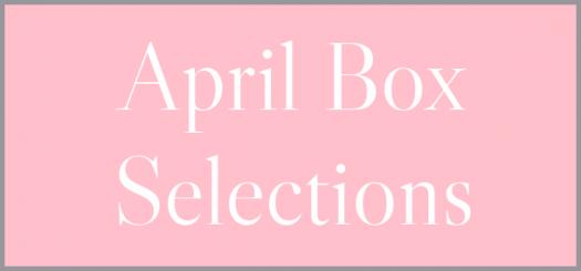 April Box Selections