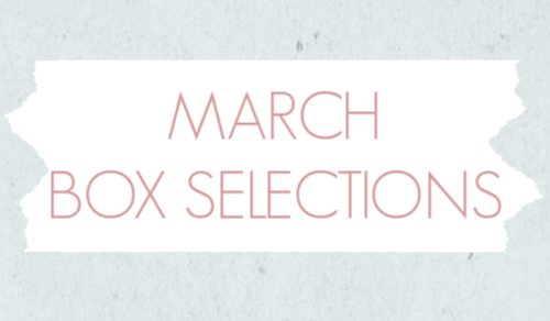 March 2020 Subscription Box – Pick or Skip Reminders!