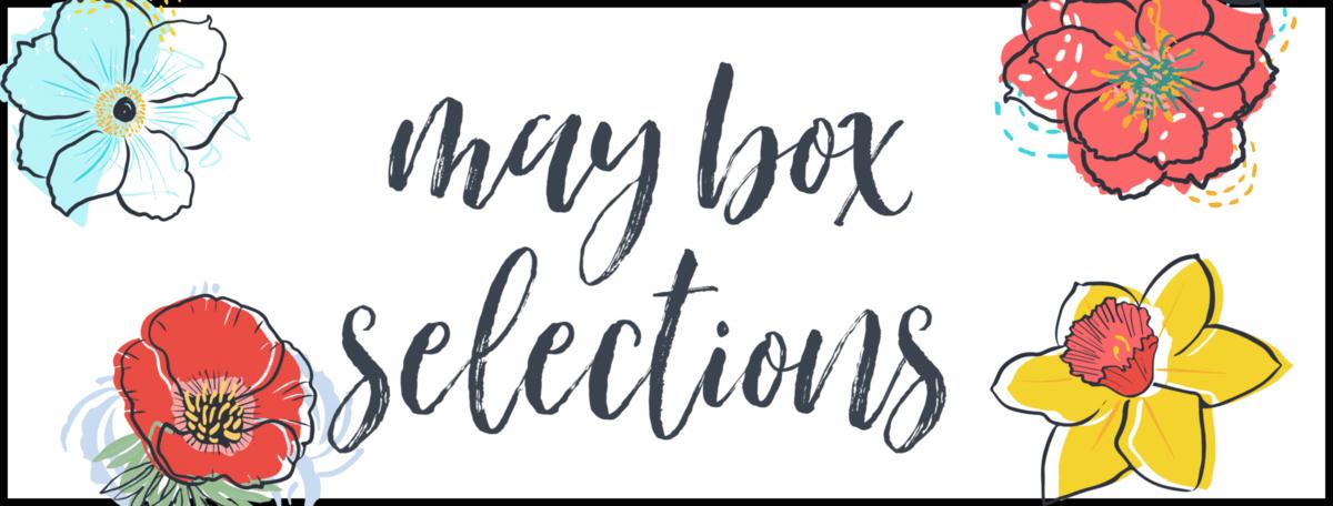 May 2020 Subscription Box – Pick or Skip Reminders!