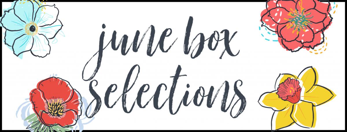 June 2020 Subscription Box – Pick or Skip Reminders!
