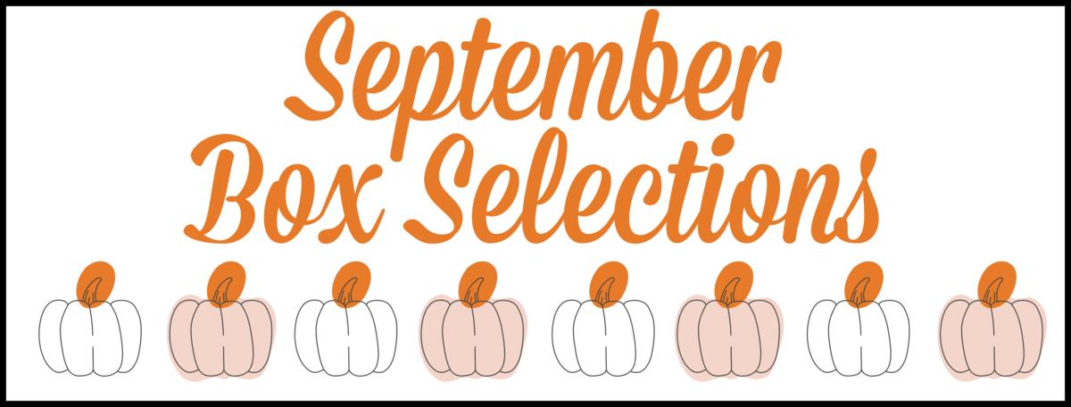 September 2020 Subscription Box – Pick or Skip Reminders!