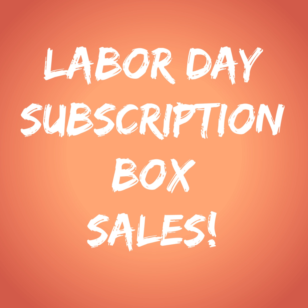 Last Day! Labor Day Subscription Box Sales / Coupon Codes!