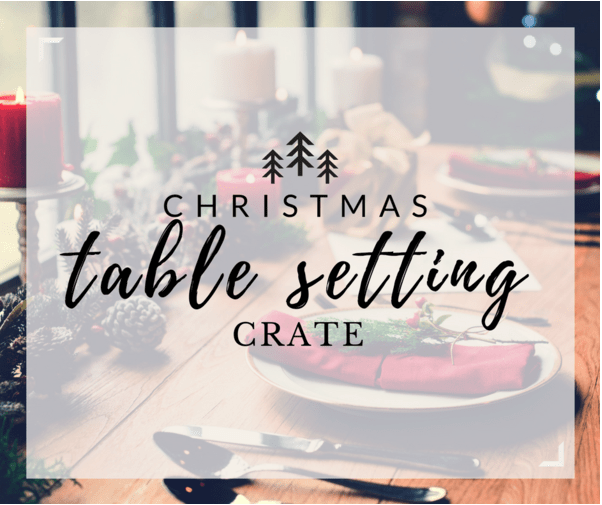 Gable Lane Crates – Christmas Table Setting Crate