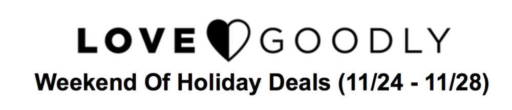 LOVE Goodly Black Friday Offers – 45% Off Best of Box + Free Gift with New Subscription