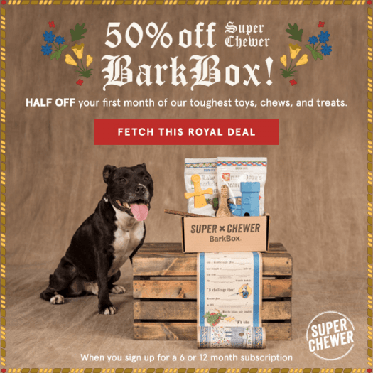 BarkBox Super Chewer Coupon Code – 50% Off First Box!
