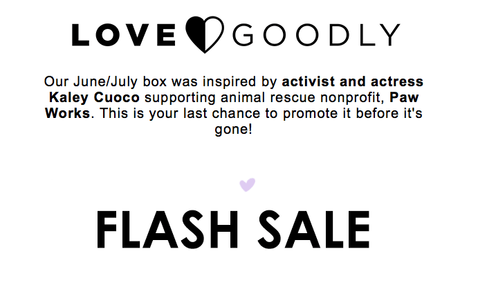 LOVE Goodly Flash Sale – Save 50% off the June Box!