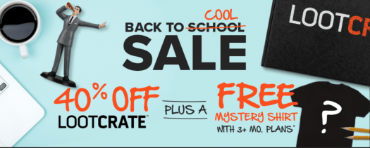LAST DAY: Loot Crate Back To School Sale – Save 40% Off + Free T-Shirt!