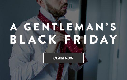 Gentleman's Black Friday Sales!