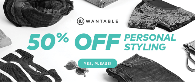 LAST CHANCE! Wantable – Save 50% off Styling Fees