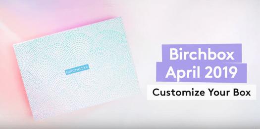 Birchbox April 2019 Sample Choice Time + Coupon Code