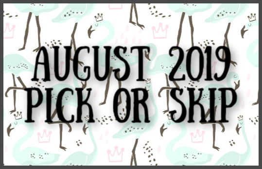 August 2019 Subscription Box – Pick or Skip Reminders!