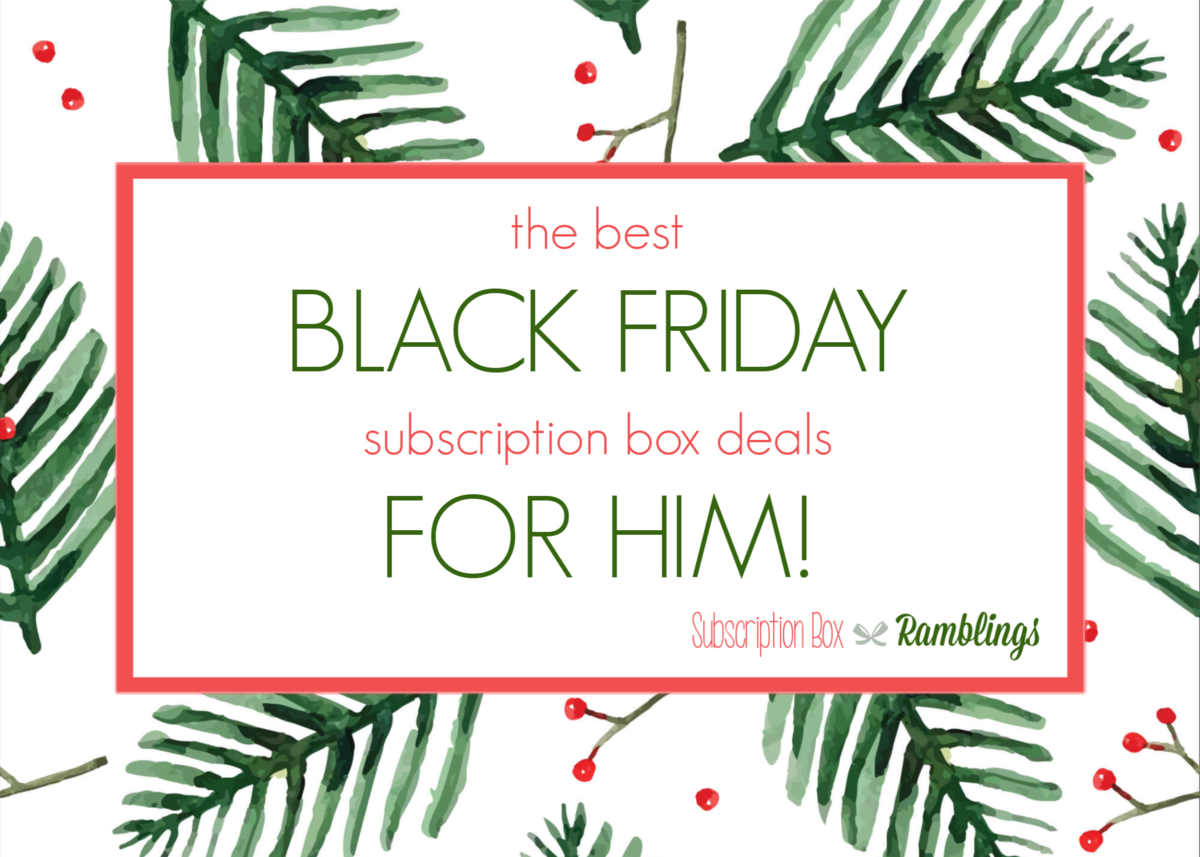The Best Friday Subscription Box Deals for HIM!
