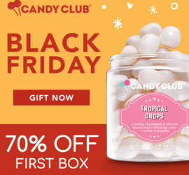 Candy Club Black Friday Sale - Save 70% Off Your First Box!