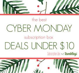 The Best Cyber Monday Subscription Box Deals < $10!