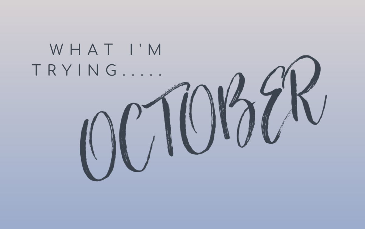 RESULTS: What I'm Trying – October Edition