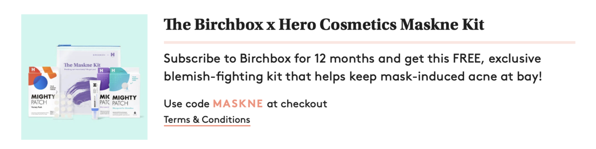 Birchbox Annual Subscription Coupon Code – Free Birchbox + Hero Cosmetics Maskne Kit