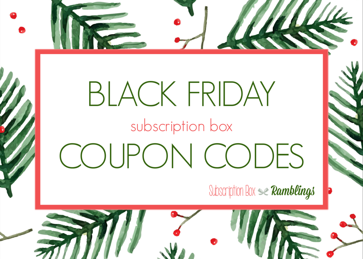 UPDATED – Black Friday 2020 Subscription Box Coupon Codes and Sales!