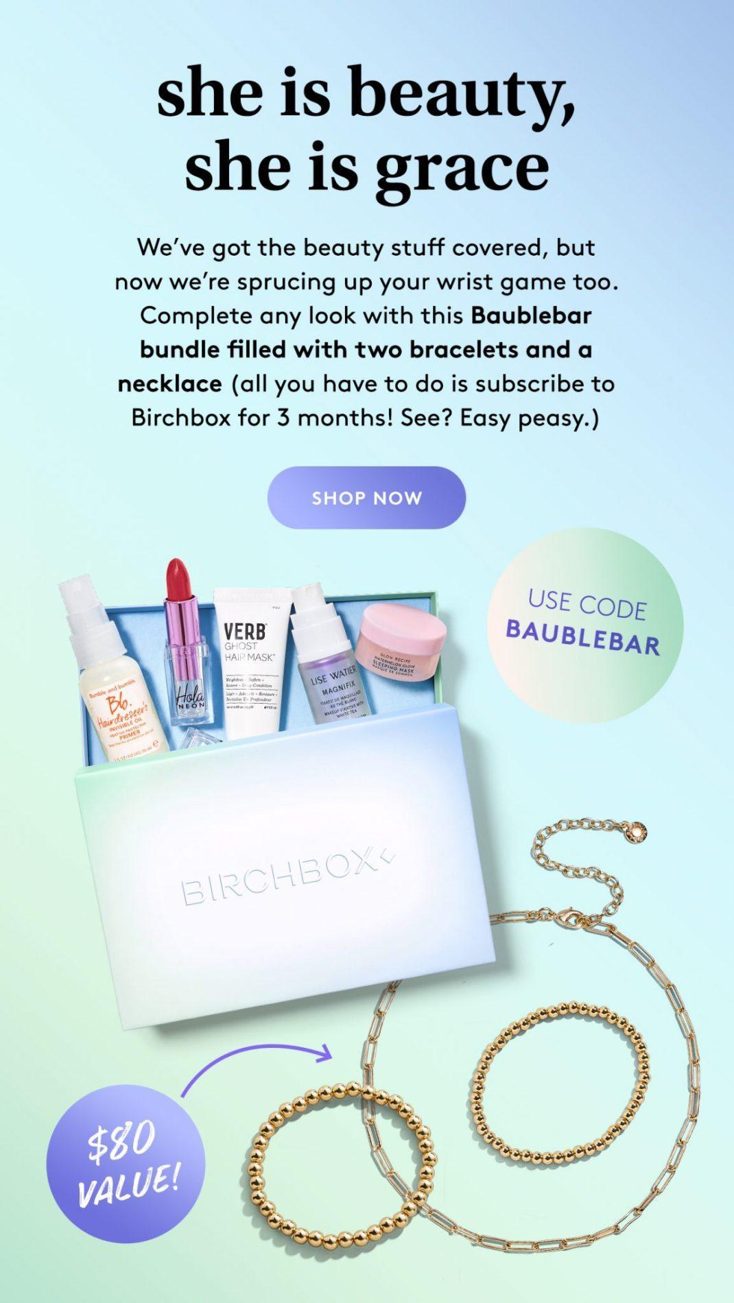 Birchbox – Free Baublebar Bracelet Bundle with New 3-Month Subscription!
