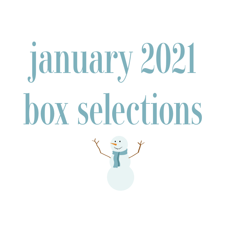February 2021 Subscription Box – Pick or Skip Reminders!