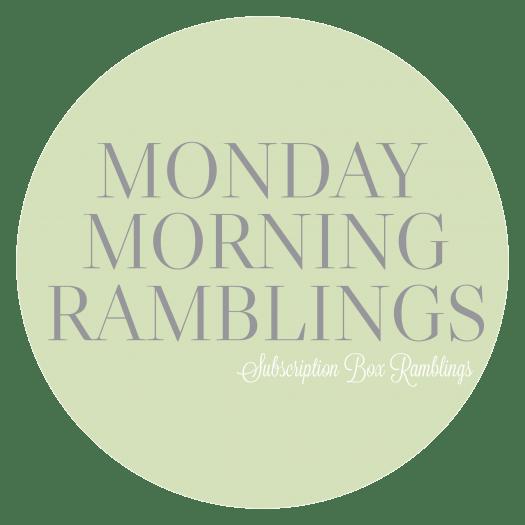 Monday Morning Ramblings