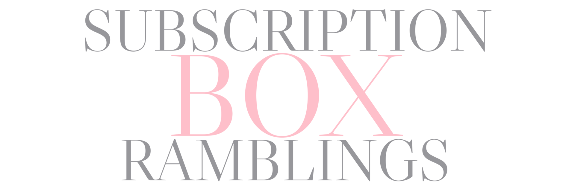 Subscription Box Ramblings