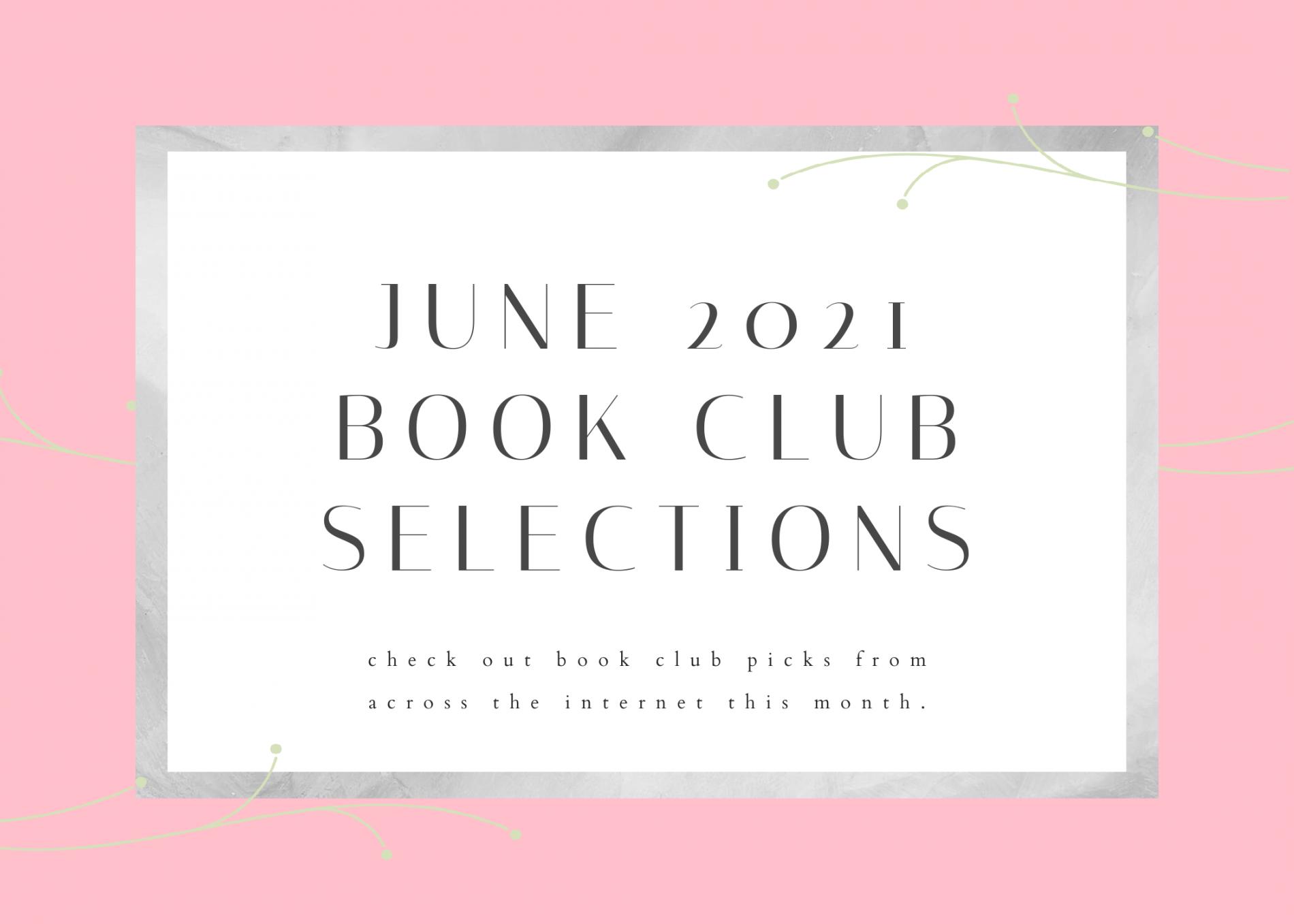 June 2021 Book Club Selections
