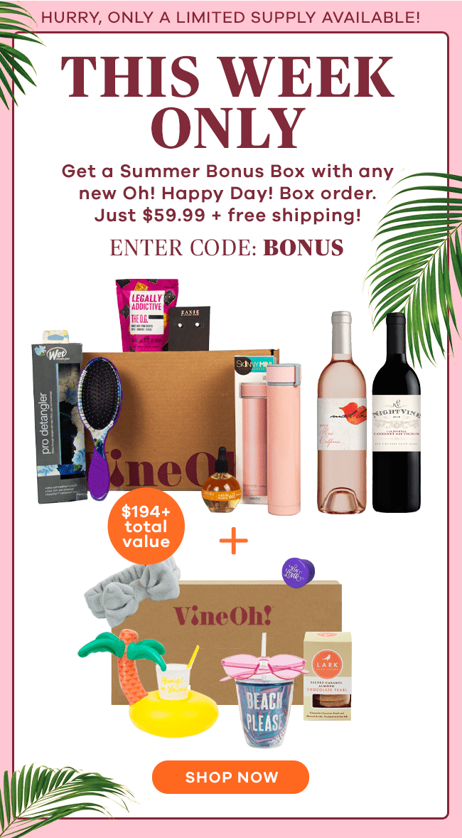 VineOh! Summer Sale: Get a FREE Summer Bonus Box With Oh! Happy Day! Box Purchase!